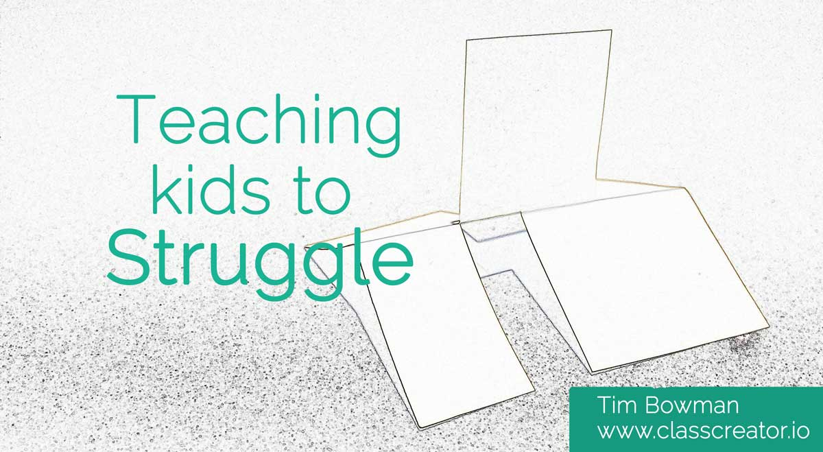 Teaching kids to struggle #GrowthMindset